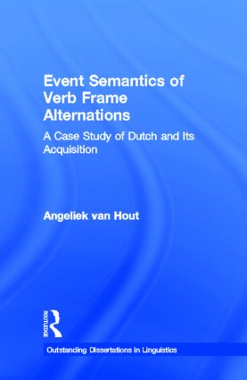 Event Semantics of Verb Frame Alternations: A Case Study of Dutch and Its Acquisition book cover