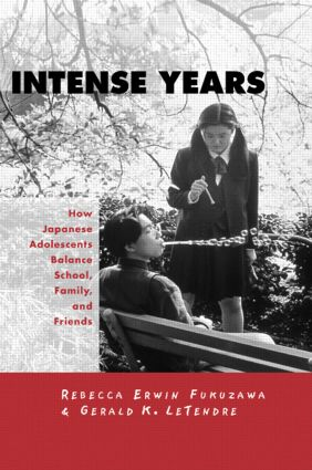 Intense Years: How Japanese Adolescents Balance School, Family and Friends (Hardback) book cover