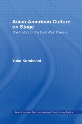 Asian American Culture on Stage: The History of the East West Players book cover