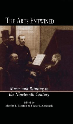 The Arts Entwined: Music and Painting in the Nineteenth Century (Hardback) book cover