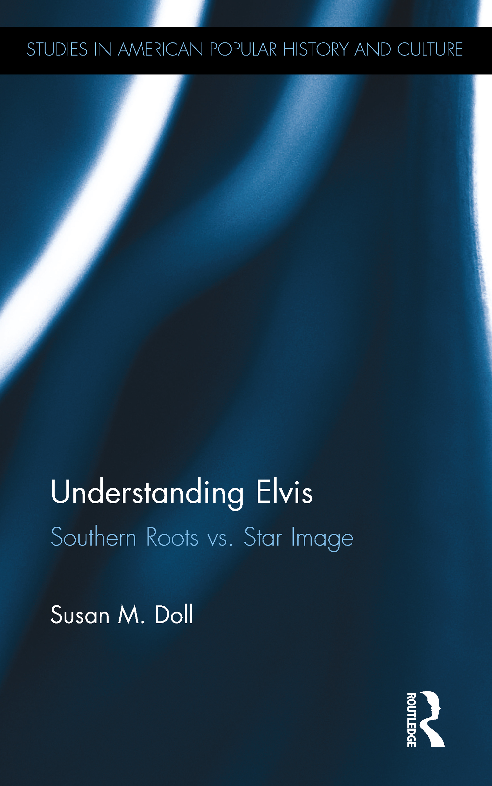 Understanding Elvis: Southern Roots vs. Star Image (Hardback) book cover