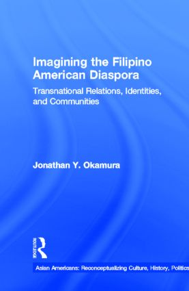 Imagining the Filipino American Diaspora: Transnational Relations, Identities, and Communities book cover