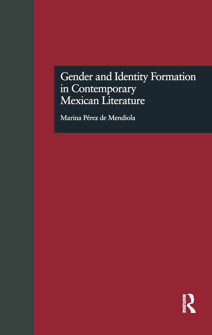 Gender and Identity Formation in Contemporary Mexican Literature book cover