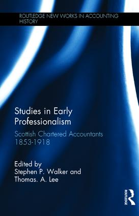 Studies in Early Professionalism: Scottish Chartered Accountants 1853-1918 (Hardback) book cover