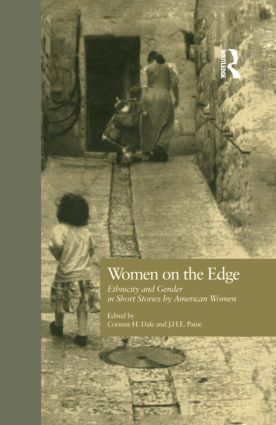Women on the Edge: Ethnicity and Gender in Short Stories by American Women book cover