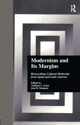 Modernism and Its Margins: Reinscribing Cultural Modernity from Spain and Latin America book cover