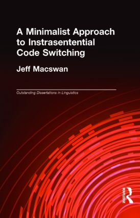 A Minimalist Approach to Intrasentential Code Switching: 1st Edition (Hardback) book cover