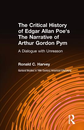 The Critical History of Edgar Allan Poe's The Narrative of Arthur Gordon Pym: A Dialogue with Unreason (Hardback) book cover