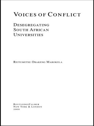 Voices of Conflict: Desegregating South African Universities, 1st Edition (Paperback) book cover