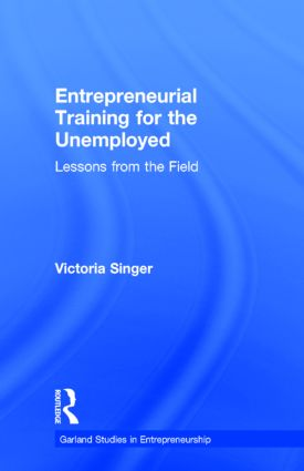 Entrepreneurial Training for the Unemployed: Lessons from the Field, 1st Edition (Hardback) book cover