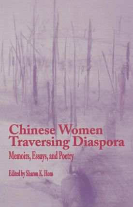 Chinese Women Traversing Diaspora: Memoirs, Essays, and Poetry (Paperback) book cover