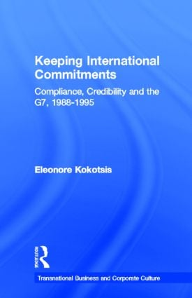 Keeping International Commitments: Compliance, Credibility and the G7, 1988-1995, 1st Edition (Paperback) book cover