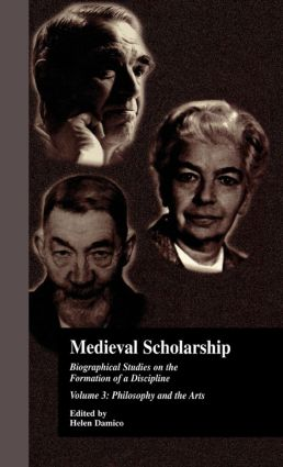 Medieval Scholarship: Biographical Studies on the Formation of a Discipline: Religion and Art (Hardback) book cover