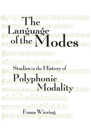 The Language of the Modes: Studies in the History of Polyphonic Modality (Hardback) book cover