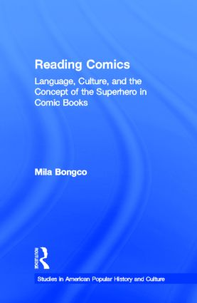 Reading Comics: Language, Culture, and the Concept of the Superhero in Comic Books (Hardback) book cover