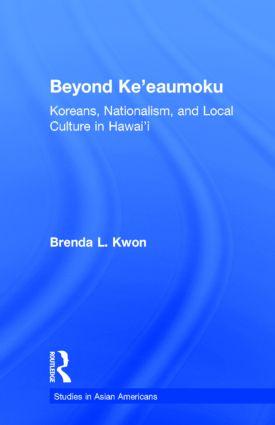 Beyond Ke'eaumoku: Koreans, Nationalism, and Local Culture in Hawai'i (Hardback) book cover