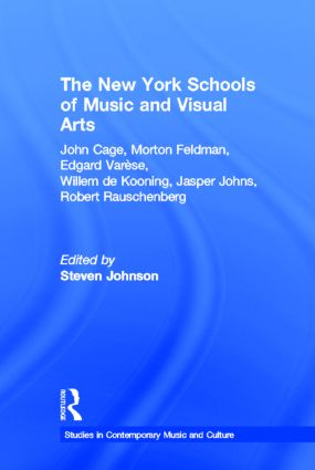 The New York Schools of Music and the Visual Arts: 1st Edition (Hardback) book cover