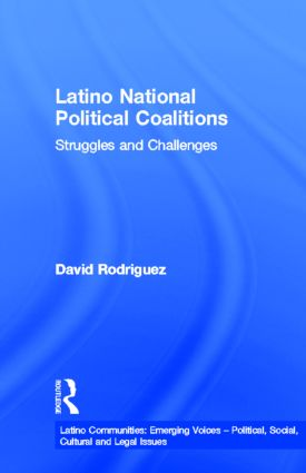 Latino National Political Coalitions: Struggles and Challenges book cover