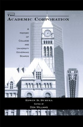 The Academic Corporation: A History of College and University Governing Boards, 1st Edition (Hardback) book cover