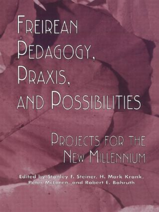 Freireian Pedagogy, Praxis, and Possibilities: Projects for the New Millennium (Hardback) book cover