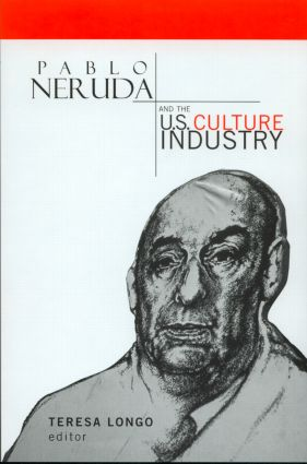 Pablo Neruda and the U.S. Culture Industry book cover