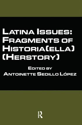 Latina Issues: Fragments of Historia(ella) (Herstory)