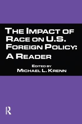 The Impact of Race on U.S. Foreign Policy: A Reader, 1st Edition (Paperback) book cover