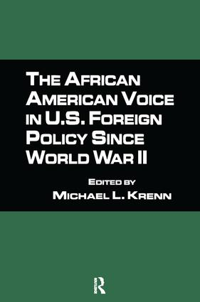 The African American Voice in U.S. Foreign Policy Since World War II: 1st Edition (Paperback) book cover