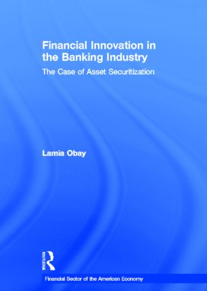 Financial Innovation in the Banking Industry: The Case of Asset Securitization book cover