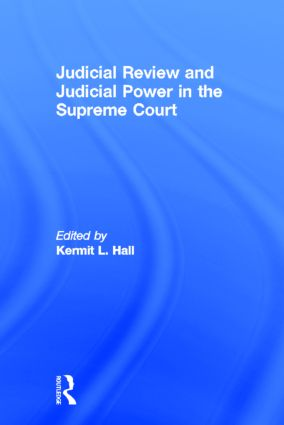 Judicial Review and Judicial Power in the Supreme Court: The Supreme Court in American Society, 1st Edition (Hardback) book cover