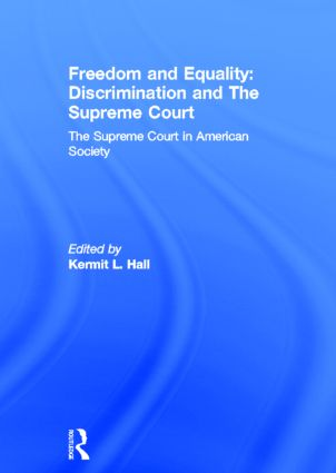 Freedom and Equality: Discrimination and The Supreme Court: The Supreme Court in American Society, 1st Edition (Hardback) book cover