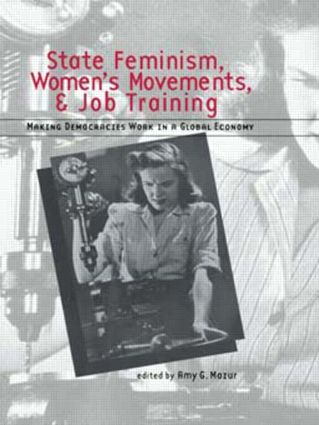 State Feminism, Women's Movements, and Job Training: Making Democracies Work in the Global Economy book cover