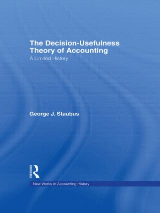 The Decision Usefulness Theory of Accounting: A Limited History (Hardback) book cover