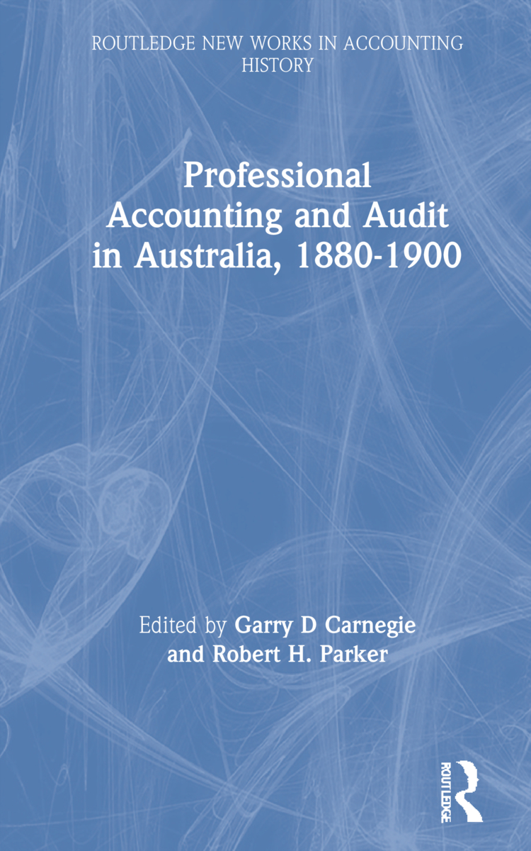 Professional Accounting and Audit in Australia, 1880-1900 (Hardback) book cover