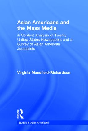 Asian Americans and the Mass Media: A Content Analysis of Twenty United States Newspapers and a Survey of Asian American Journalists book cover