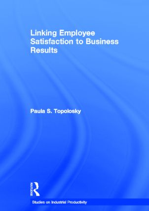 Linking Employee Satisfaction to Business Results book cover