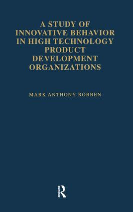 A Study of Innovative Behavior: In High Technology Product Development Organizations book cover