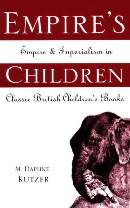Empire's Children: Empire and Imperialism in Classic British Children's Books (Hardback) book cover