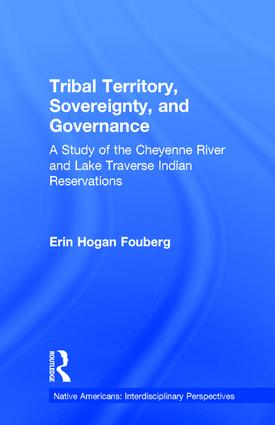 Tribal Territory, Sovereignty, and Governance: A Study of the Cheyenne River and Lake Traverse Indian Reservations book cover