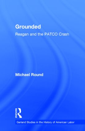 Grounded: Reagan and the PATCO Crash book cover