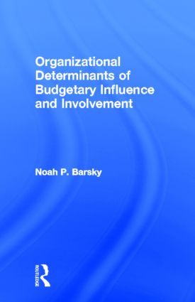 Organizational Determinants of Budgetary Influence and Involvement: 1st Edition (Paperback) book cover