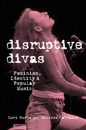 Disruptive Divas: Feminism, Identity and Popular Music (Paperback) book cover