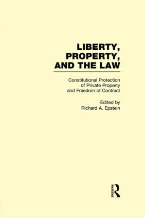 Constitutional Protection of Private Property and Freedom of Contract: Liberty, Property, and the Law (e-Book) book cover