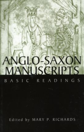 Anglo-Saxon Manuscripts: Basic Readings, 1st Edition (Paperback) book cover