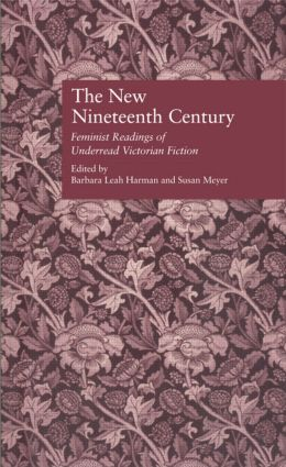 The New Nineteenth Century: Feminist Readings of Underread Victorian Fiction book cover