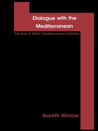 Dialogue with the Mediterranean: The Role of NATO's Mediterranean Initiative (Hardback) book cover