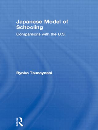 Japanese Model of Schooling: Comparisons with the U.S. (Hardback) book cover