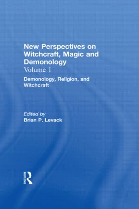Demonology, Religion, and Witchcraft: New Perspectives on Witchcraft, Magic, and Demonology, 1st Edition (Hardback) book cover