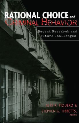 Rational Choice and Criminal Behavior: Recent Research and Future Challenges, 1st Edition (Hardback) book cover