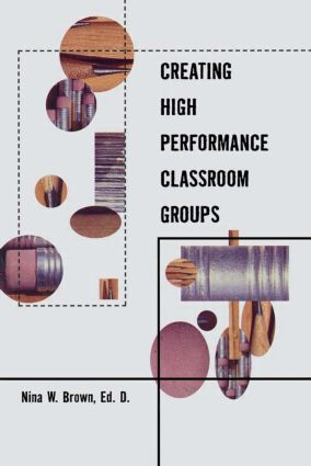 Creating High Performance Classroom Groups: 1st Edition (Paperback) book cover